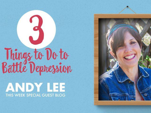 3 Things to do to Battle Depression